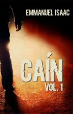 CAíN vol.1 © by EmmanuelIsaac