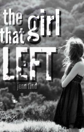 The Girl That Left by TheJennFind