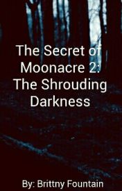 The Secret of Moonacre 2: The Shrouding Darkness by FallenWish16