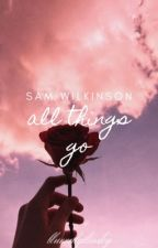 All Things Go ➳  Sam Wilkinson | Derek Luh by blurredgilinsky