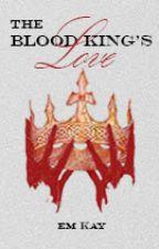 The Blood King's Love by orbitmocha