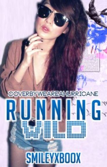 Running Wild (COMING SOON) by SmileyXBooX
