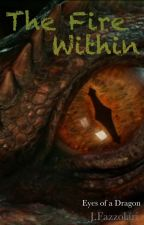 The Fire Within - Eyes of a Dragon (Book 1) by Gadzooks1985