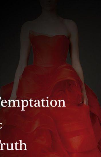 Temptation & Truth