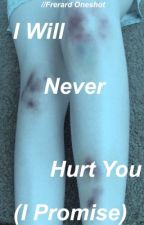 I Will Never Hurt You (Frerard Oneshot) by Narrissic
