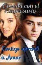 """Casada Con El Empresario """"Contigo aprendi a amar"""" by Gifsxzayn"""