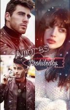 Amores Prohibidos by SilviaCamacho6