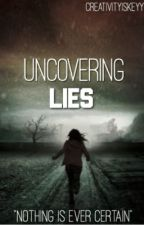 Uncovering Lies (ON HOLD/ REWRITING) by creativityiskeyy