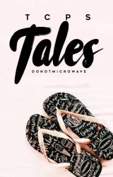 TCPS Tales by DoNotMicrowave