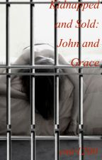 Kidnapped and Sold : John and Grace by cmr1200