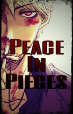 Peace In Pieces (WW3) [COMPLETE] by LackToastInTolerance