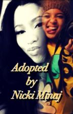 Adopted by Nicki Minaj by _bishwheeeet_