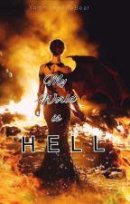 My world is HELL. by YummyPandaBear