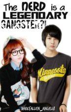 The Nerd is a Legendary Gangster?! by darkfallen_angel18