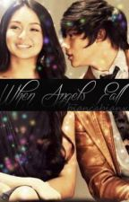 When Angels Fall - Finished by biancabianx