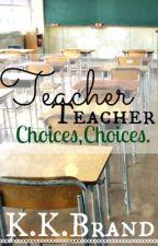 Teacher, Teacher by kitkatbrand