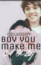 Boy you make me crazy |Bradley Simpson| by itelluastory