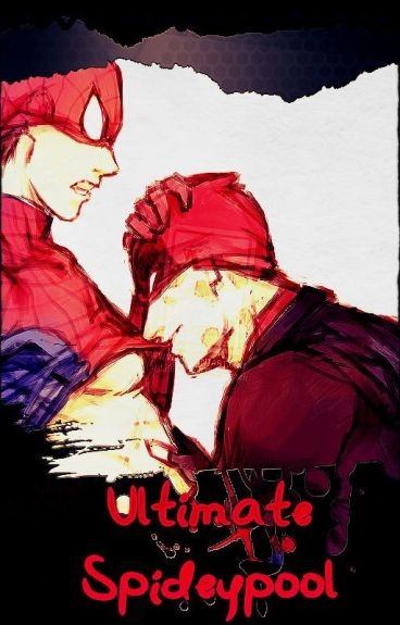 Ultimate Spideypool [One Large Shot] BL Fanfic~