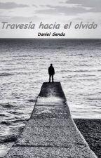 Travesía hacia el olvido by Daniel_Senda