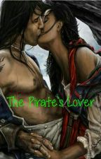 The Pirate's Lover #Watty's 2015 by SailAwayWithMe2413