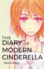 The Diary of Modern Cinderella by sekinamayu