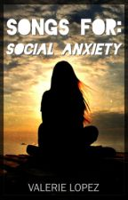 21 Songs For Social Anxiety by Valerie-Lopez