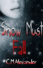 Snow Must Fall by Alexander226