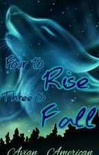 Four to rise Three to fall by Avian_American