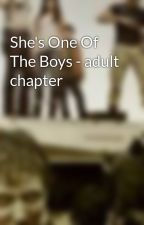 She's One Of The Boys - adult chapter by lilly-rain