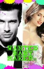 WANTED BABY MAKER?? by xyshukally123