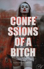 Confessions of a Bitch by altarviolence