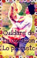 Cuidare de tu corazón Lo prometo by caro895