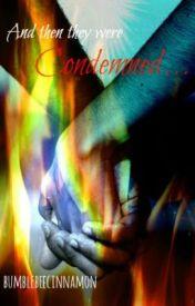 Condemned by baebeagrl14
