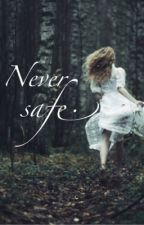 Never safe. (After The darkest powers series) by jordan-anne