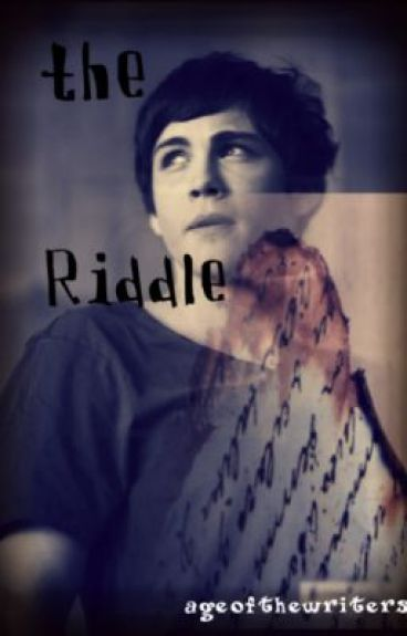 The riddle (short story, probably a two chapters or more) by ageofthewriters