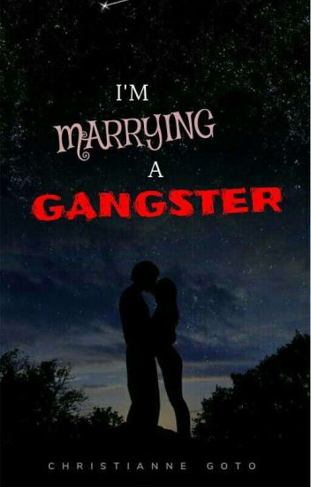 I'm Marrying a Gangster (COMPLETED)