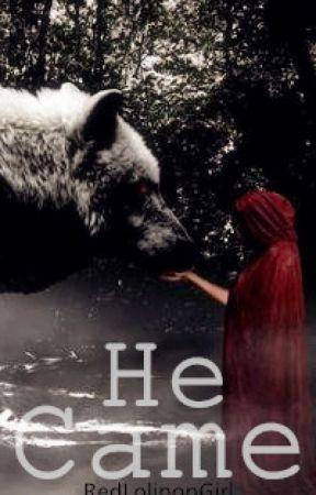 He Came by RedLolipopGirl