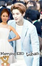 Marrying Exo Luhan by Darling_Baekiana