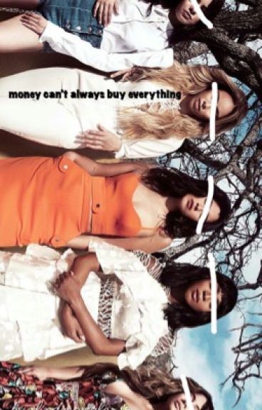 Money Can't Always Buy Everything || fifth harmony
