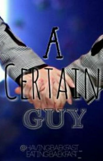 A Certain Guy (BaekYeol Fanfic)