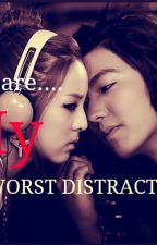 You're My worst distraction (ON-GOING) by ThisGirlLoves8teen
