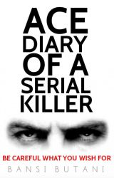 Ace - Diary of a Serial Killer by Beyond-Infinities