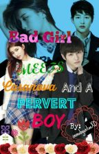 Bad Girl Meets Casanova and a Pervert BOY (On-Hold) by immabyuntaeXD