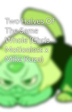 Two Halves Of The Same Whole (Chris Motionless x Mike Kuza) by silentbass