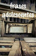 frases adolescentes by unicorniaza-