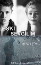 ESKİ SEVGİLİM by lovegirl71