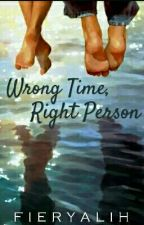 Wrong Time, Right Person. by Fieryalih