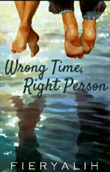 Wrong Time, Right Person.