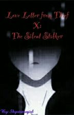 Love Letter from thief X: The Silent Stalker by Kuuderewritesfanfic