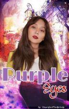 Purple Eyes [EDITING] by UnperfectPrettyLady